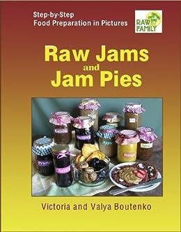 Raw Jams and Jam Pies (English Edition) eBook: Boutenko, Valya, Boutenko, Victoria: Amazon.es: Tienda Kindle