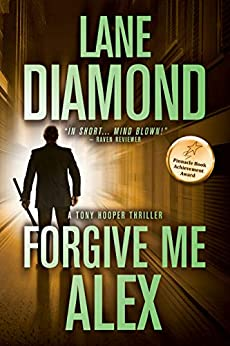Forgive Me, Alex: A Gripping Psychological Thriller (Tony Hooper Book 1) by [Lane Diamond, D.T. Conklin]