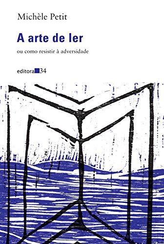 A arte de ler: ou Como Resistir à Adversidade