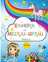 Einhorn und Meerjungfrau Malbuch: Fuer Kinder von 4 bis 8 Jahren Malbuch fuer Kinder von 4 bis 8 Jahren - Einfaches Level fuer Spass und Bildungszwecke Vorschule und Kindergarten