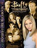 Buffy the Vampire Slayer Revised (Buffy the Vampire Slayer Core Rulebooks)