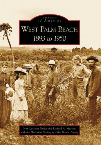 West Palm Beach: 1893 to 1950 (FL) (Images of America)