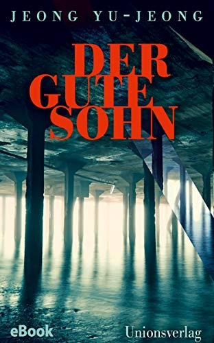 Der gute Sohn: Thriller (Unionsverlag Taschenbücher)
