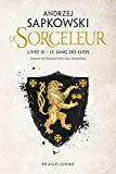The Witcher - Le Sang des elfes: Sorceleur, T3 - Format Kindle - 9782820506603 - 5,99 €