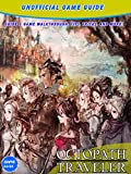 Octopath Traveler: Essential Tips - Complete Beginner's Guide (English Edition)