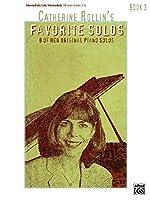 Catherine Rollin's Favorite Solos, Book 3: 8 of Her Original Piano Solos: Intermediate/ Late Intermediate Uk Exam Grades 3-5