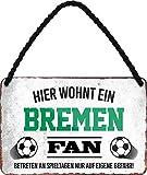 N / A Hier wohnt EIN Bremen Fan Fußball 18 x 12 cm