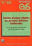 Activités physiques adaptées aux personnes déficientes intellectuelles - Du programme institutionnel au projet personnalisé