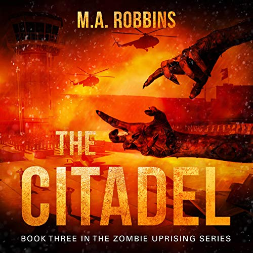 The Citadel: Book Three in the Zombie Uprising Series audiobook cover art