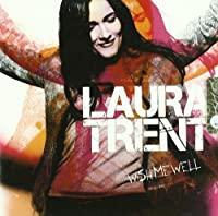 TRENT LAURA - WISH ME WELL (€ 15,00) (1 CD)