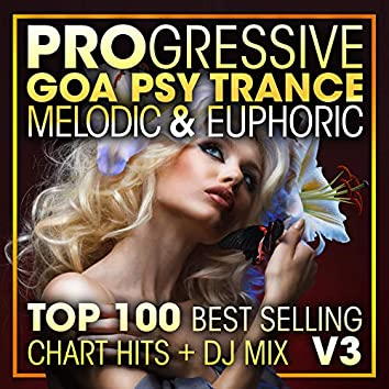 Progressive Goa Psy Trance Melodic & Euphoric Top 100 Best Selling Chart Hits + DJ Mix V3