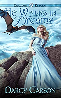 He Walks in Dreams (The Dragons Return Series) by [Darcy Carson]
