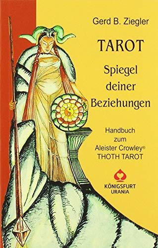 Tarot. Spiegel deiner Beziehungen: Handbuch zum Crowley THOTH TAROT