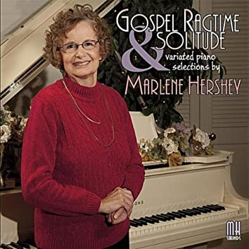 Gospel Ragtime and Solitude