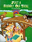 The Three Billy Goats Gruff/Just a Friendly Old Troll (Another Point of View)