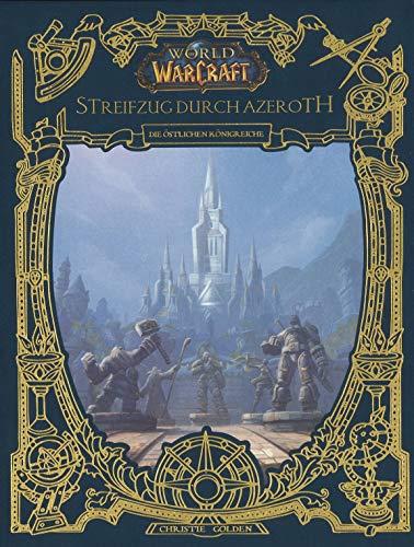 World of Warcraft: Streifzug durch Azeroth: Die östlichen Königreiche