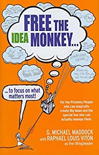 Free the Idea Monkey... to focus on what matters most!