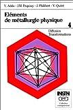 Eléments de métallurgie physique. 4. Diffusion - Transformation