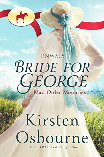 Bride for George (Mail Order Mounties Book 28) (English Edition)