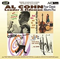 Four Classic Albums Plus (Cohn On The Saxophone / Mr Rhythm / The Jazz Workshop / A Mellow Bit Of Rhythm) by Al Cohn