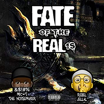 Fate of the Real 1's (feat. Rebel Jellal)