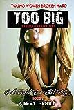TOO BIG TABOO MASSIVE MEN – Dark Explicit Sex Short Story (Young Women Broken Hard Book 1)