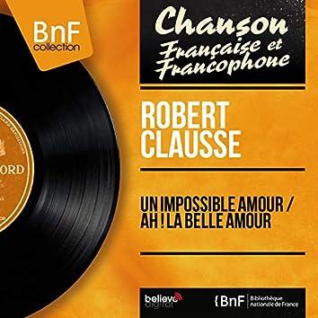 Un impossible amour / Ah ! La belle amour (feat. Jacques Loussier et son orchestre) [Mono Version]