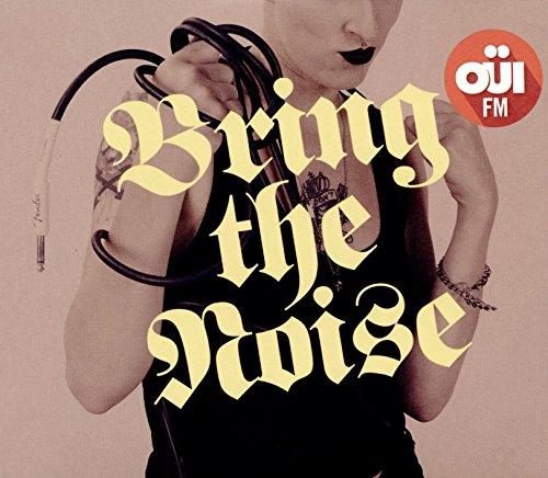 Bring the noise OUI FM