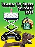 Learn To Spell Scissor Lift