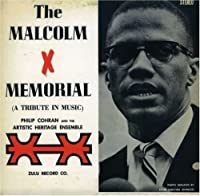 The Malcolm X Memorial (A Tribute in Music) by PHILIP & THE ARTISTIC HERITAGE ENSEMBLE COHRAN (2007-03-20)