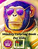 Monkey Coloring Book For Kids: A Unique Collection Of Coloring Pages Monkey Kids Coloring Book Fun Facts about Monkey Children Activity Book for Boys ... Book For Kids & TeensFun Easy and Relaxing
