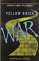 Yellow Brick War (Dorothy Must Die, 3)