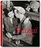 Brassaï Paris: Brassaï l'universel 1899-1984 (Taschen 25th Anniversary Special Editins)...