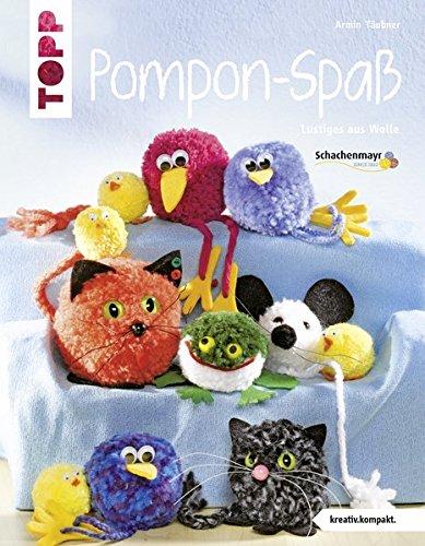 Pompon-Spaß: Lustiges aus Wolle (kreativ.kompakt.)