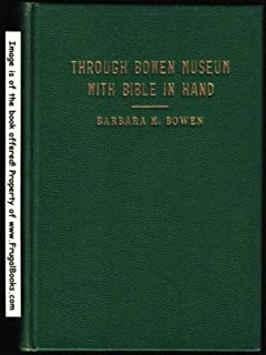 Through Bowen museum with Bible in hand,
