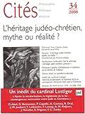 Cités, N° 34 - L'héritage judéo-chrétien, mythe ou réalité ?