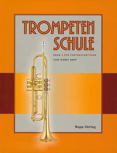 Trompetenschule für Fortgeschrittene: Band 2. Trompete.