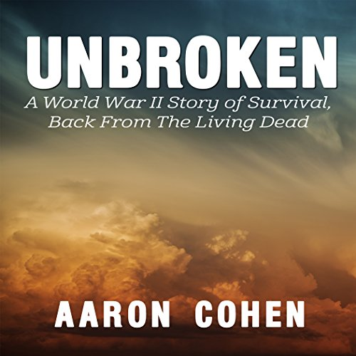 Unbroken: A World War Il Story of Survival, Back from the Living Dead audiobook cover art