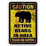Caution Active Bears in Area Novelty Tin Sign Indoor and Outdoor use 8'x12' or 12'x18'