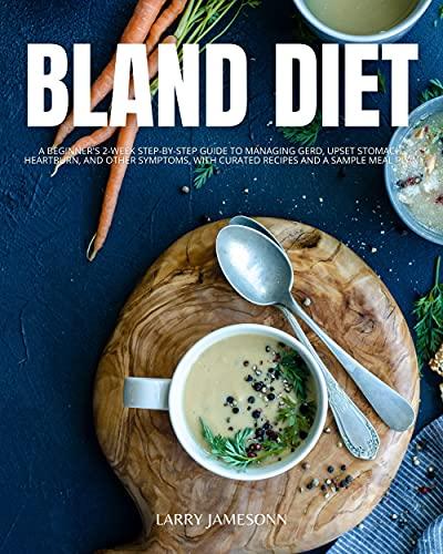 Bland Diet: A Beginner