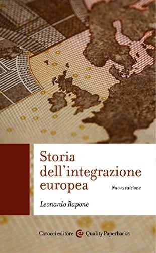 Storia dell'integrazione europea (nuova edizione) (Quality paperbacks Vol. 465)