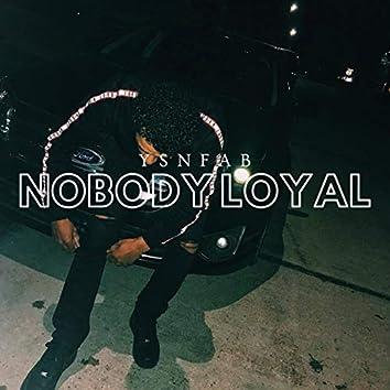 Nobody Loyal