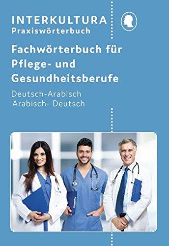 Kompaktwörterbuch für Altenpflege / in sieben Sprachen: Kompaktwörterbuch für Altenpflege / Interkultura Kompaktwörterbuch für Altenpflege / ... Deutsch-Arabisch / Arabisch-Deutsch