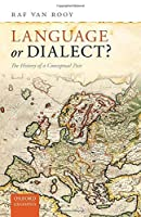 Language or Dialect?: The History of a Conceptual Pair