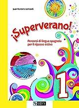 ¡Superverano! Percorsi di lingua spagnola per il ripasso estivo. Ediz. per la scuola. Con File audio per il download (Vol. 1)