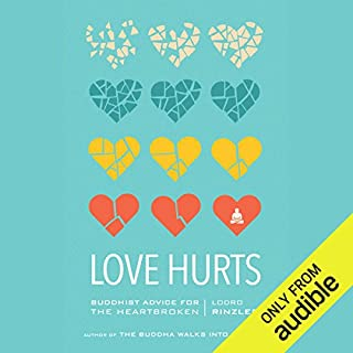 Love Hurts     Buddhist Advice for the Heartbroken              By:                                                                                                                                 Lodro Rinzler                               Narrated by:                                                                                                                                 Lodro Rinzler                      Length: 2 hrs and 48 mins     111 ratings     Overall 4.7