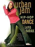 Urban Jam Hip Hop Dance with Laya Barak