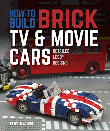 How to Build Brick TV and Movie Cars: Detailed LEGO Designs (English Edition)