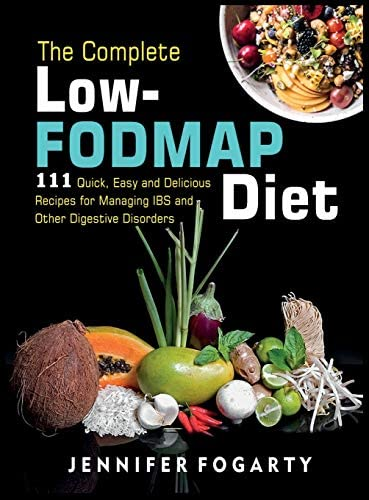 The Complete Low Fodmap Diet 111 Quick Easy and Delicious Recipes for Managing IBS and Other product image