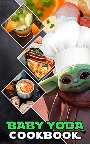 Baby Yoda Cookbook: The Book With 20 Recipes Baby Yoda The Home Cook (English Edition)